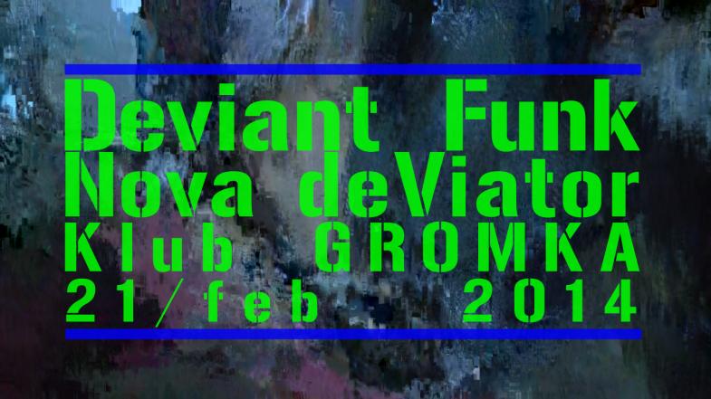 deviant  funk gromka feb 2014